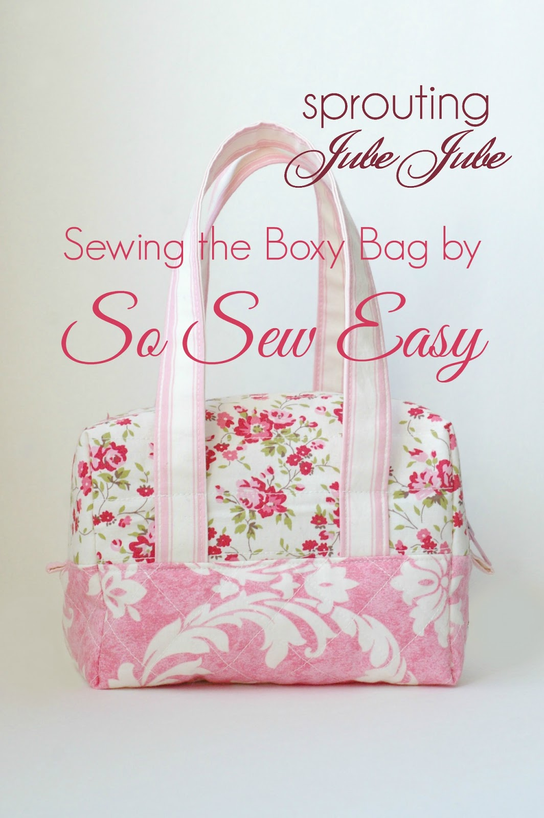 Easy Sewing Projects For Beginners: Sprouting JubeJube: Boxy Bag By So Sew Easy