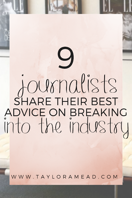 Want to Be a Writer? 9 Young Journalists Get Real & Share Their Best Advice - Taylor A Mead