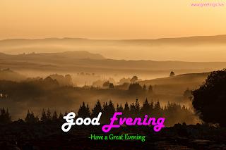 Good evening Have a great Evening landscape wishes from Greetings.live website