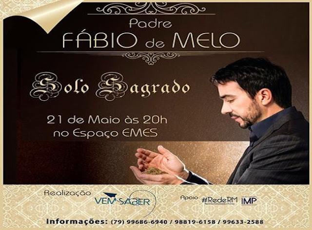"""Padre Fábio de Melo realizará Show """"Solo Sagrado"""" em Aracaju"""