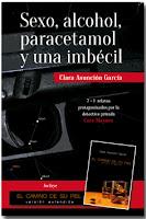 Sexo, alcohol, paracetamol y una imbécil. Clara Asunción García.