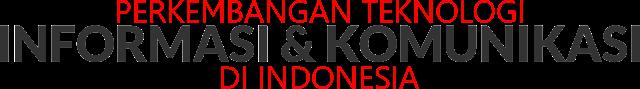 Perkembangan ICT di Indonesia
