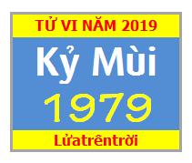 Tử Vi Tuổi Kỷ Mùi 1979 Năm 2019 Nam Mạng - Nữ Mạng