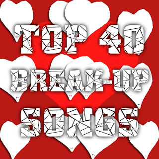 Top 40 break up songs