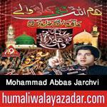 http://www.humaliwalayazadar.com/2015/10/mohammad-abbas-jarchvi-2016.html