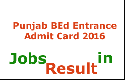 Punjab BEd Entrance Admit Card 2016