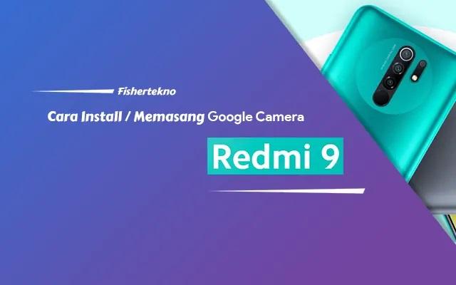 Download dan Install GCam Untuk Xiaomi Redmi 9 (Lancelot)