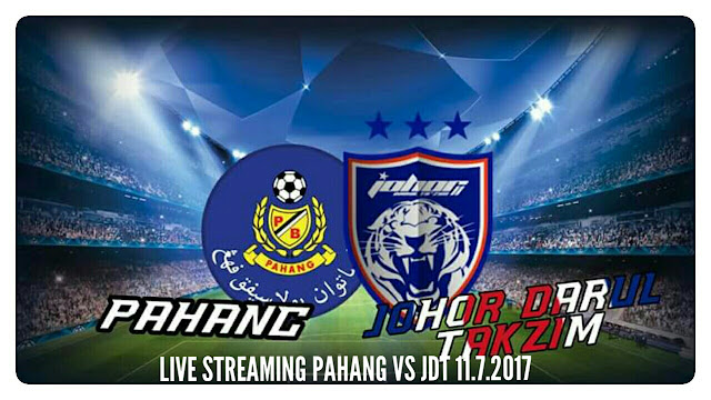 Live Streaming Pahang vs JDT 11.7.2017 Liga Super