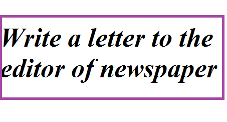 Write a letter to the editor of newspaper letter formats and although the newspapers publish only the name of the writer complete address should be given in the letter if for some reason writers do not want to expocarfo Images