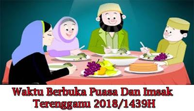 Waktu Berbuka Puasa Dan Imsak Terengganu 2018/1439H