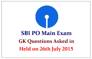 List of GK Questions Asked in SBI Mains Exam Held on 26th July 2015