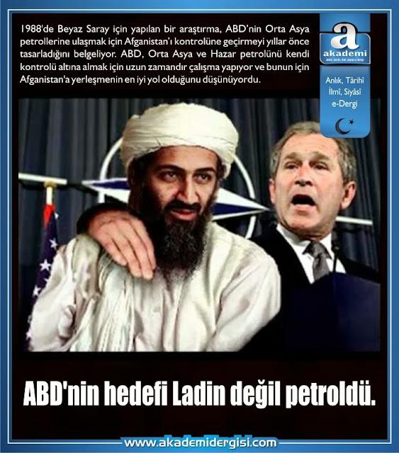 ABD'nin hedefi Ladin değil petroldü.
