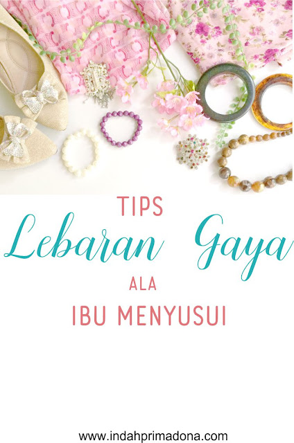 lebaran gaya dengan hijabenka, tips gaya ibu menyusui, lebaran tetap gaya, gaya di hari lebaran dengan hijabenka, www.indahprimadona.com
