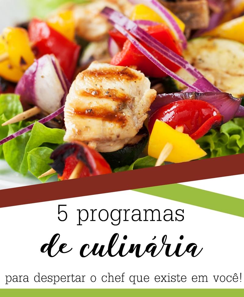 5 programas de culinária para despertar o chef que existe em você!