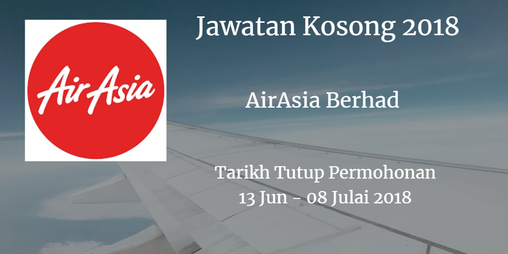 Jawatan Kosong AirAsia Berhad 13 Jun - 08 Julai 2018