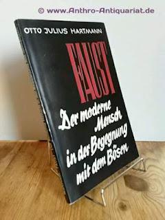 Hartmann, Otto Julius: Faust : der moderne Mensch in der Begegnung mit dem Bösen