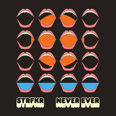 "STRFKR ""Never Ever"""
