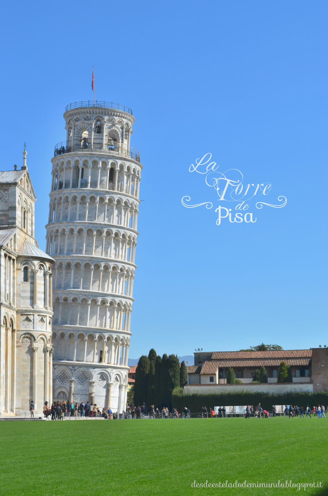 pisa tower italy desdeesteladodemimundo.blogspot.it