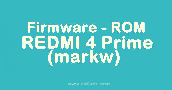 [Unbrick ROM] Firmware Redmi 4 Prime (markw)