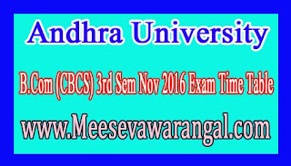 Andhra University  B.Com (CBCS) 3rd Sem Nov 2016 Exam Time Table
