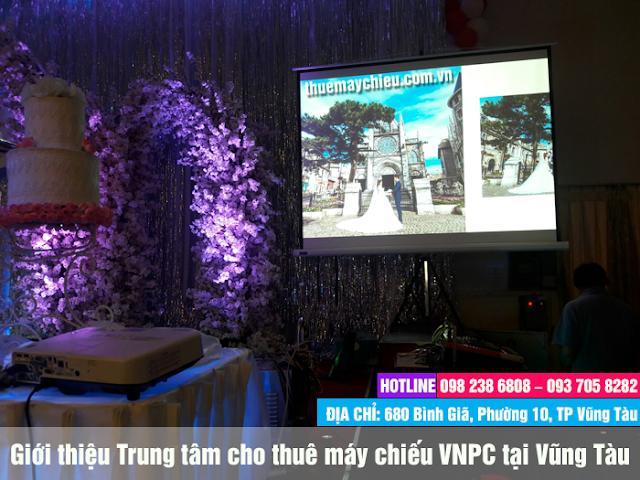 Giới thiệu Trung tâm cho thuê máy chiếu VNPC tại Vũng Tàu