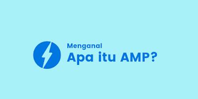 Mengenal Google AMP, Apa itu AMP HTML?