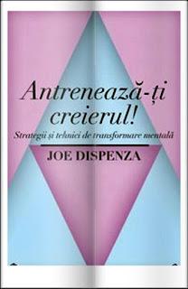Wiki REZUMAT Antreneaza-ti creierul pdf Joe Dispenza