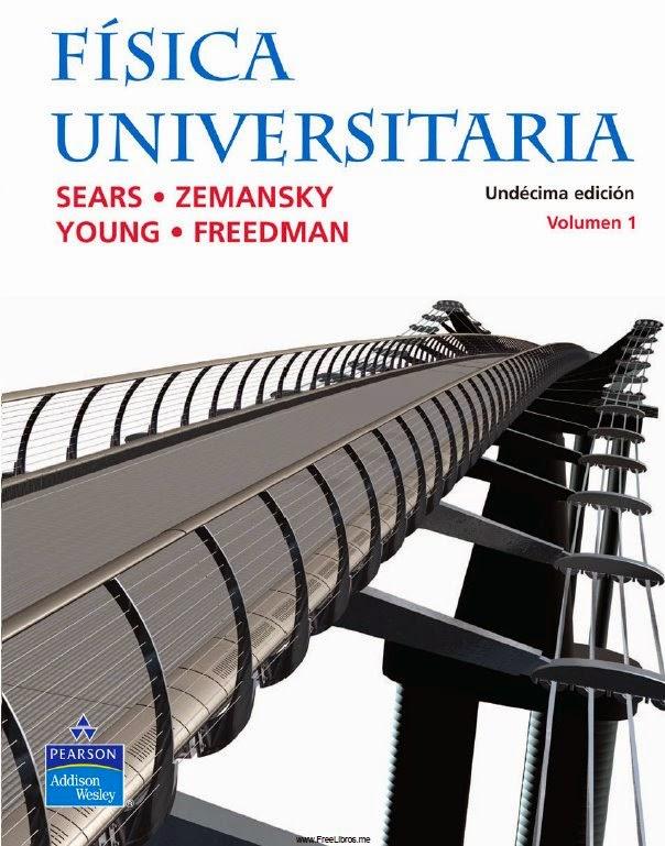 Física Universitaria Volumen I, 11va Edición – Sears, Zemansky, Young y Freedman