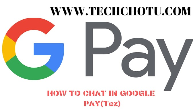 HOW TO CHAT IN GOOGLE PAY(TEZ)