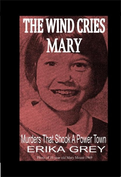 Book: The Wind Cries Mary: Murders That Shook A Power Town