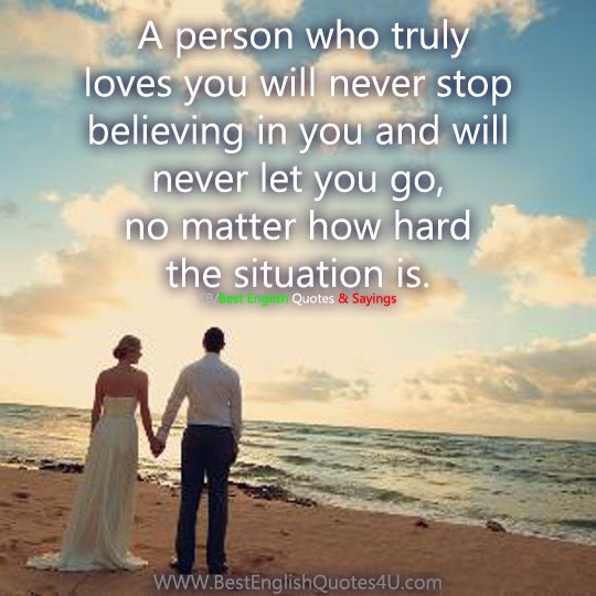 A Person Who Truly Loves You Will Never Stop Believing