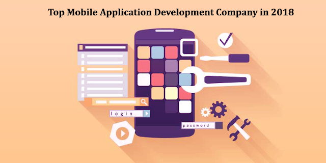 Top Mobile Application Development Company in 2018