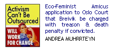 Eco-Feminist Amicus application to Oslo Court that Breivik be charged with treason & death penalty if convicted