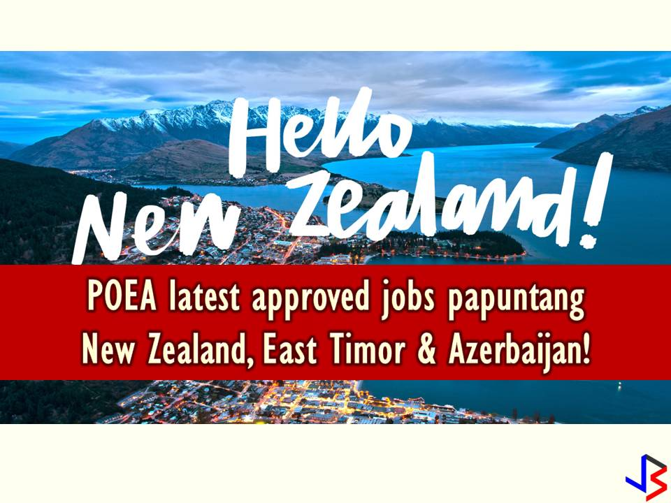 Latest POEA Approved Jobs to New Zealand, East Timor & Azerbaijan