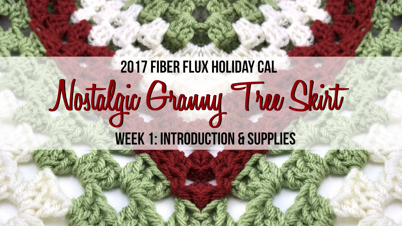 Fiber flux 2017 fiber flux holiday cal week 1 introduction supplies welcome to the 2017 fiber flux holiday crochet alongyippee today marks week one of the cal and well be learning about the beautiful project well be fandeluxe Gallery