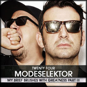 My Brief Brushes With Greatness Part III: 24. Modeselektor