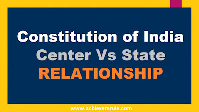 Polity Notes: Center and State Relationship
