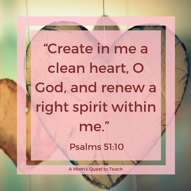"""Psalms 51:10 """"Create in me a clean heart, O God, and renew a right spirit within me."""" (background photo of a heart from canva.com)"""