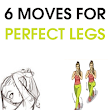 6 moves for Perfect Legs  | A Beginner's Workout Routine