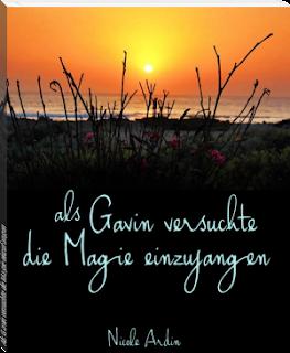 https://www.bookrix.de/_ebook-nicole-ardin-als-gavin-versuchte-die-magie-einzufangen/