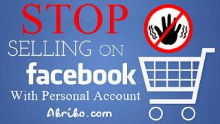 Facebook Melarang Orang Berjualan dengan Akun Personal