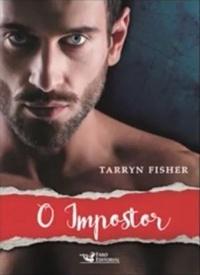 [Pré-Venda] O Impostor - livro 3 da série Amor e Mentiras | Tarryn Fisher @FaroEditorial