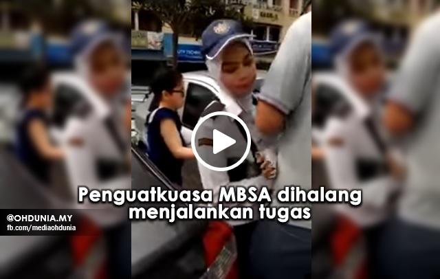 Video Viral Penguatkuasa MBSA Dihalang Ketika Bertugas