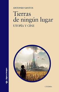 Tierras de ningún lugar-Utopía y cine- Antonio Santos