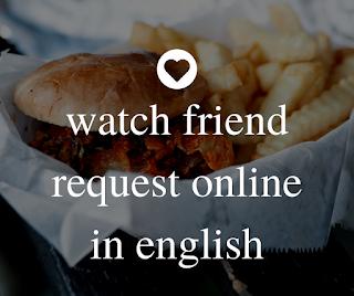 watch friend request online in english