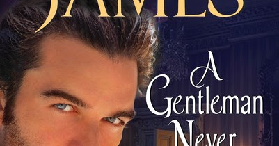 Blog Tour: A GENTLEMAN NEVER TELLS by Eloisa James Excerpt and Giveaway