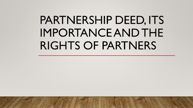 Partnership Deed, Partnership Deed, Partnership Deed, Partnership Deed, What is partnership deed, what is the partnership deed, why partnership deed is required, benefits of partnership deed, rights of a partner, partnership business, partnership firm, duties of partner,