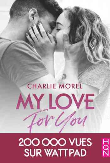 Télécharger gratuitement eBook My Love for You Charlie Morel pdf