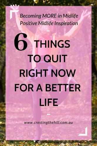 If you'd like to start making some positive changes here are 6 that would be a great place for you to start. #quit #change #midlife #succeed