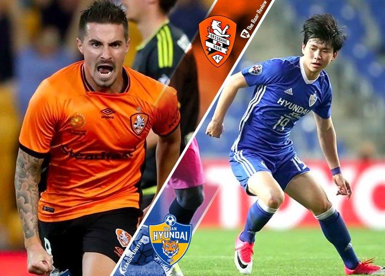 AFC Champions League Preview - Brisbane Roar vs Ulsan Hyundai